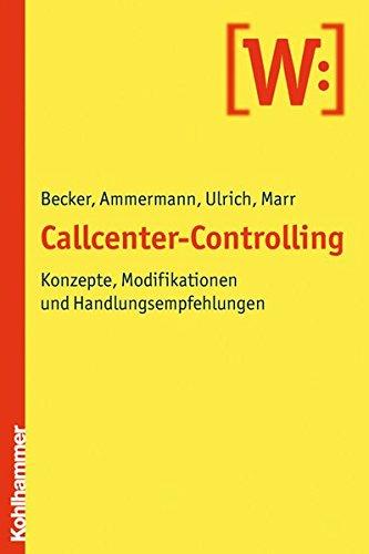 9783170212190: Callcenter-Controlling: Konzepte, Modifikationen und Handlungsempfehlungen
