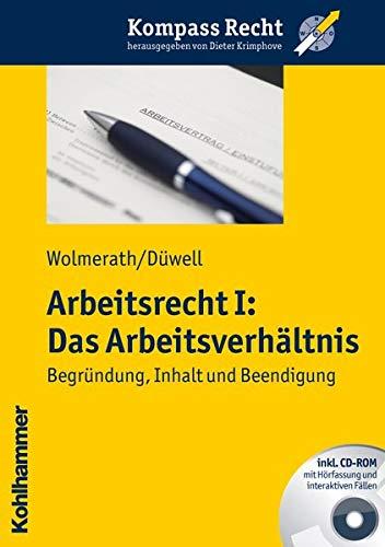 9783170212831: Arbeitsrecht I: Das Arbeitsverh�ltnis: Begr�ndung, Inhalt und Beendigung: 1 (Kompass Recht)