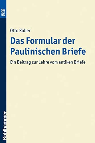 Das Formular der paulinischen Briefe: Otto Roller