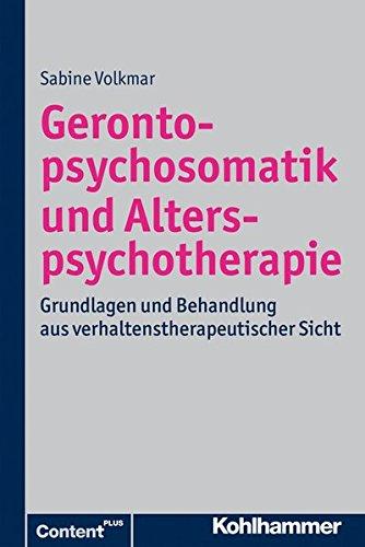 9783170213289: Gerontopsychosomatik und Alterspsychotherapie: Grundlagen und Behandlung aus verhaltenstherapeutischer Sicht