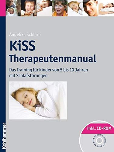 9783170213395: Kiss - Therapeutenmanual: Das Training Fur Kinder Von 5 Bis 10 Jahren Mit Schlafstorungen (German Edition)