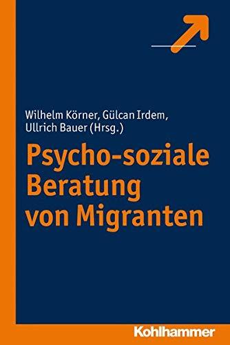 9783170214101: Psycho-soziale Beratung vong Migranten (German Edition)