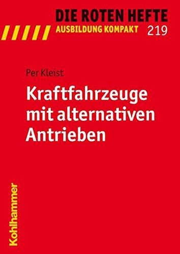 9783170214231: Kraftfahrzeuge mit alternativen Antrieben (Die Roten Hefte / Ausbildung Kompakt)