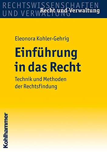 9783170215207: Einführung in das Recht: Technik und Methoden der Rechtsfindung (Recht Und Verwaltung)
