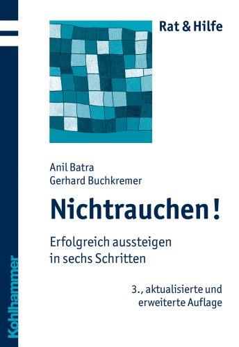 Nichtrauchen! - Erfolgreich aussteigen in sechs Schritten - Batra, Anil und Gerhard Buchkremer