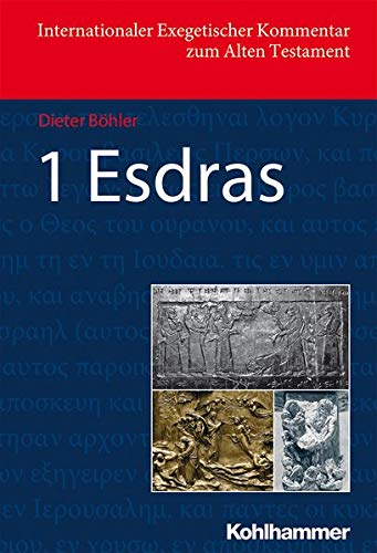 9783170216594: 1 Esdras (Internationaler Exegetischer Kommentar Zum Alten Testament) (German Edition)