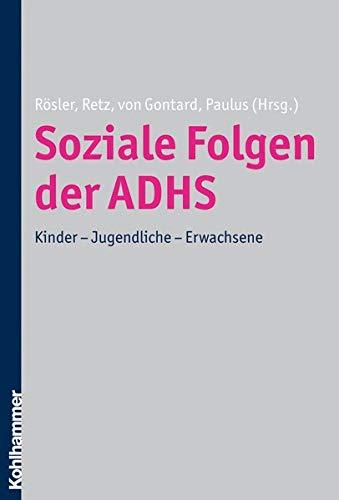 9783170216990: Soziale folgen der ADHS: Kinder - jugendliche - erwachsene (German Edition)