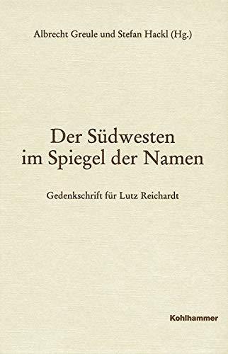 9783170217959: Der S�dwesten im Spiegel der Namen: Gedenkschrift f�r Lutz Reichardt