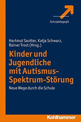 9783170218086: Kinder und jugendliche mit autismus-spektrum-storung: Neue wege durch die schule (German Edition)