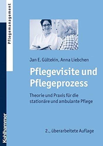 9783170218499: Pflegevisite und Pflegeprozess: Theorie und Praxis f|r die stationäre und ambulante Pflege (German Edition)