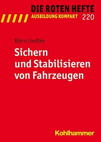 9783170218611: Sichern und Stabilisieren von Fahrzeugen (Die Roten Hefte / Ausbildung Kompakt)