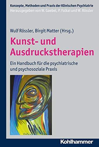 9783170219892: Kunst- Und Ausdruckstherapien: Ein Handbuch Fur Die Psychiatrische Und Psychosoziale Praxis (Konzepte Und Methoden Der Klinischen Psychiatrie) (German Edition)