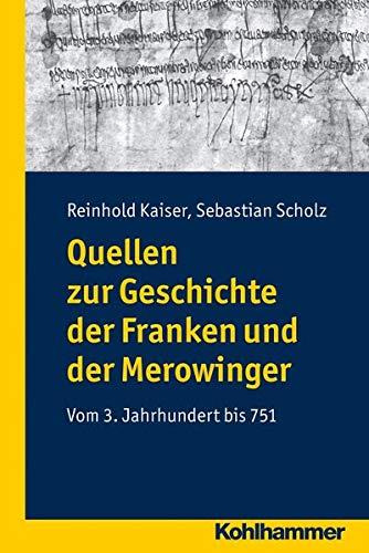 9783170220089: Quellen Zur Geschichte Der Franken Und Der Merowinger: Vom 3. Jahrhundert Bis 751 (German Edition)