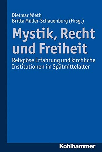 9783170220232: Mystik, Recht und Freiheit: Religiöse Erfahrung und kirchliche Institutionen im Spätmittelalter