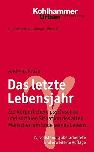 9783170220355: Das letzte Lebensjahr: Zur körperlichen, psychischen und sozialen Situation des alten Menschen am Ende seines Lebens (Urban-Taschenbucher) (German Edition)