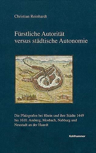 Fürstliche Autorität versus städtische Autonomie: Christian Reinhardt