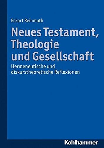 9783170220676: Neues Testament, Theologie Und Gesellschaft: Hermeneutische Und Diskurstheoretische Reflexionen (German Edition)
