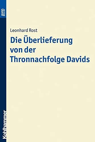 Die Überlieferung von der Thronnachfolge Davids. BonD: Leonhard Rost