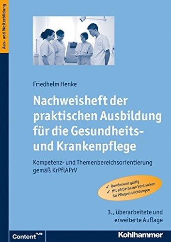9783170221390: Nachweisheft Der Praktischen Ausbildung Fuer Die Gesundheits- Und Krankenpflege: Kompetenz- Und Themenbereichsorientierung Gemass Krpflaprv (German Edition)