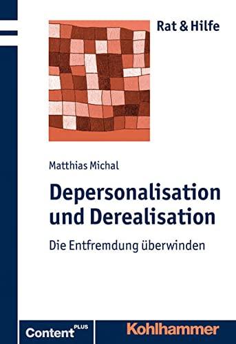 9783170221703: Depersonalisation und Derealisation: Die Entfremdung �berwinden (Rat & Hilfe)