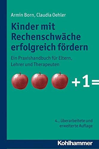 9783170221888: Kinder Mit Rechenschwache Erfolgreich Fordern: Ein Praxishandbuch Fuer Eltern, Lehrer Und Therapeuten