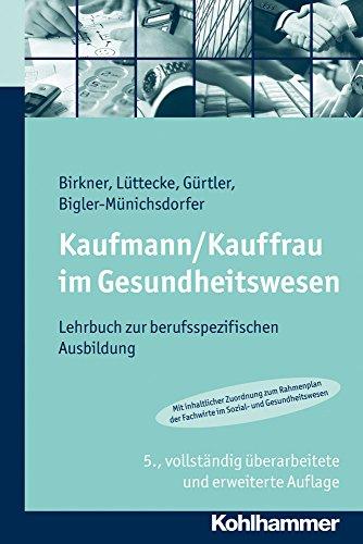9783170221949: Kaufmann/Kauffrau im Gesundheitswesen: Lehrbuch zur berufsspezifischen Ausbildung