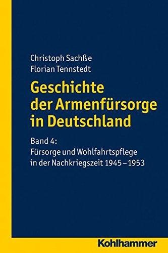 9783170222250: Geschichte der Armenfürsorge in Deutschland 4: Fürsorge und Wohlfahrtspflege in der Nachkriegszeit 1945 - 1953