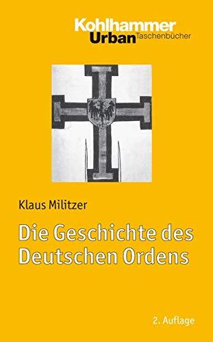 Die Geschichte des Deutschen Ordens: Militzer, Klaus: