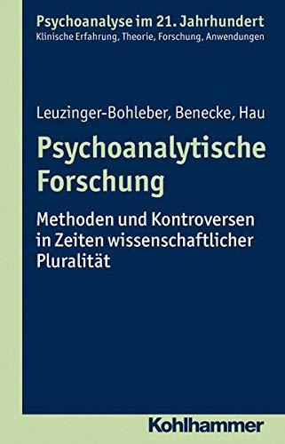 9783170222755: Psychoanalytische Forschung: Methoden und Kontroversen in Zeiten wissenschaftlicher Pluralit�t (Psychoanalyse Im 21. Jahrhundert)