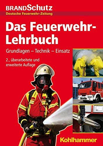 9783170225183: Das Feuerwehr-Lehrbuch: Grundlagen - Technik - Einsatz