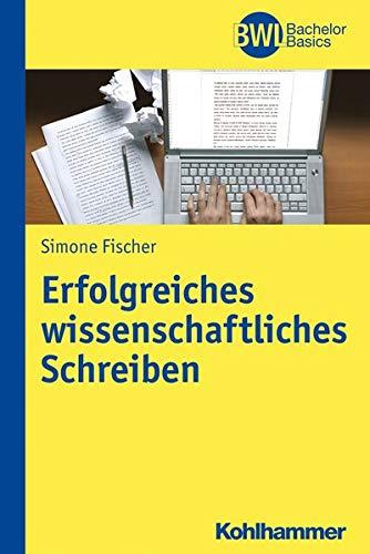 9783170225237: Erfolgreiches wissenschaftliches Schreiben (Bwl Bachelor Basics)