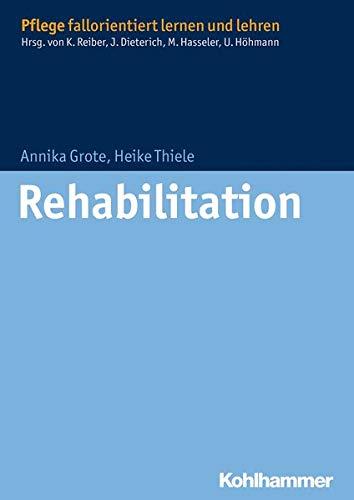 9783170226074: Rehabilitation (Pflege Fallorientiert Lernen Und Lehren)