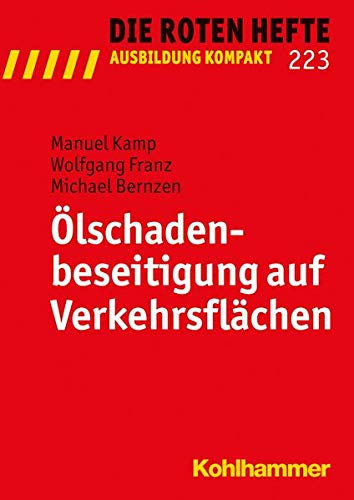 9783170226623: Ölschadenbeseitigung auf Verkehrsflächen (Die Roten Hefte / Ausbildung Kompakt) (German Edition)