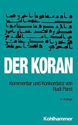 9783170226708: Der Koran: Kommentar und Konkordanz von Rudi ParetTaschenbuchausgabe