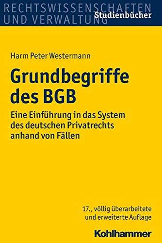 9783170226777: Grundbegriffe des BGB: Eine Einf�hrung in das System des deutschen Privatrechts anhand von F�llen (Studienbucher Rechtswissenschaft)