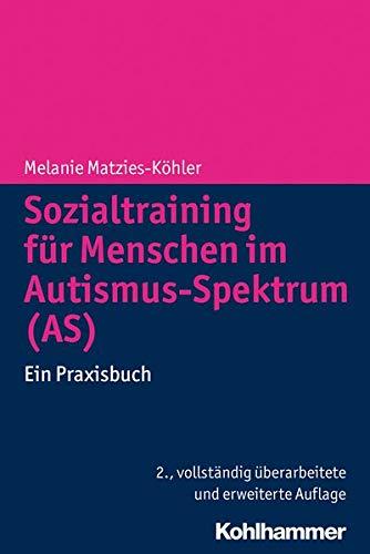 9783170230873: Sozialtraining für Menschen im Autismus-Spektrum (AS): Ein Praxisbuch