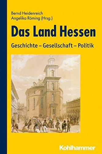 9783170232594: Das Land Hessen: Geschichte - Gesellschaft - Politik