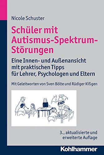 9783170233881: Schüler mit Autismus-Spektrum-Störungen: Eine Innen- und Außenansicht mit praktischen Tipps für Lehrer, Psychologen und Eltern