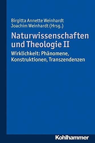 9783170233928: Naturwissenschaften Und Theologie II: Wirklichkeit: Phanomene, Konstruktionen, Transzendenzen (German Edition)