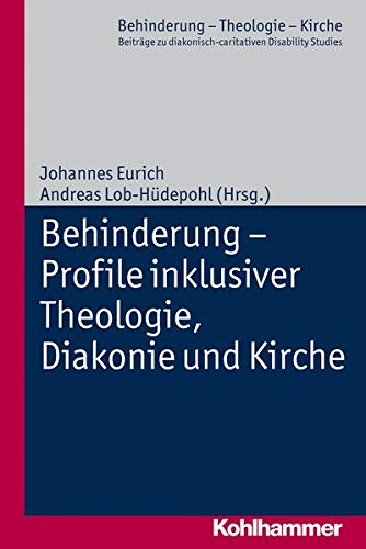 9783170234277: Behinderung - Profile inklusiver Theologie, Diakonie und Kirche (Behinderung - Theologie - Kirche)