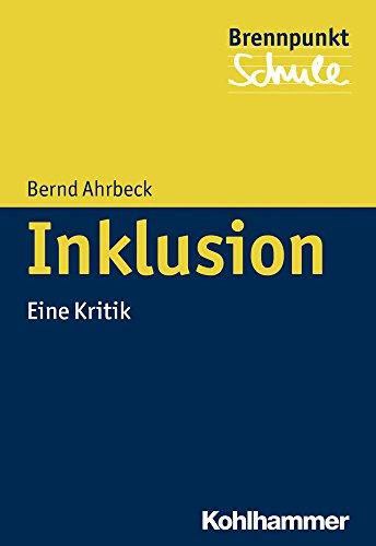 9783170239302: Inklusion: Eine Kritik (Brennpunkt Schule) (German Edition)