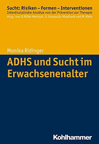 9783170239388: ADHS und Sucht im Erwachsenenalter (Sucht: Risiken - Formen - Interventionen) (German Edition)