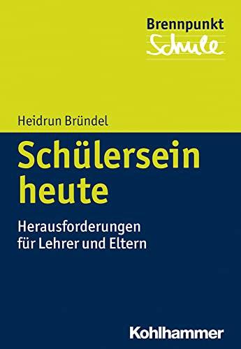 9783170239395: Sch|lersein heute: Herausforderungen f|r Lehrer und Eltern (Brennpunkt Schule) (German Edition)