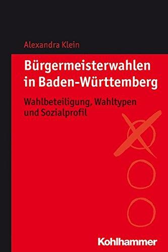 9783170241466: Burgermeisterwahlen in Baden-Wurttemberg: Wahlbeteiligung, Wahltypen Und Sozialprofil (German Edition)