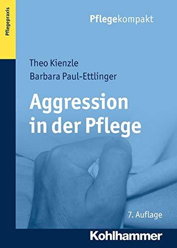 9783170243828: Aggression in Der Pflege: Umgangsstrategien Fur Pflegebedurftige Und Pflegepersonal (Pflegekompakt) (German Edition)