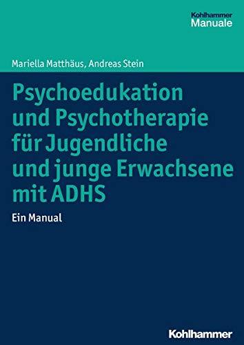 9783170248021: Psychoedukation und Psychotherapie für Jugendliche und junge Erwachsene mit ADHS: Ein Manual