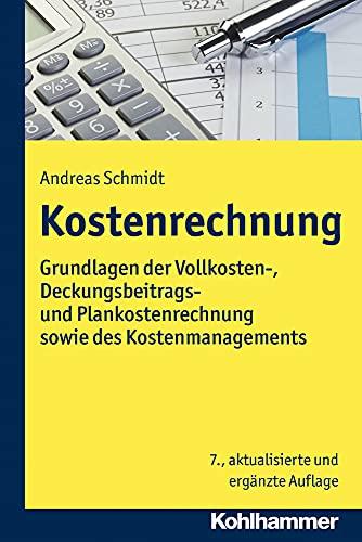 9783170248892: Kostenrechnung: Grundlagen der Vollkosten-, Deckungsbeitrags- und Plankostenrechnung sowie des Kostenmanagements (German Edition)