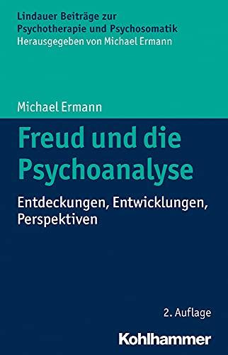 9783170257092: Freud und die Psychoanalyse: Entdeckungen, Entwicklungen, Perspektiven (Lindauer Beitrage Zur Psychotherapie Und Psychosomatik)