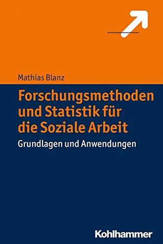 9783170258358: Forschungsmethoden und Statistik für die Soziale Arbeit: Grundlagen und Anwendungen