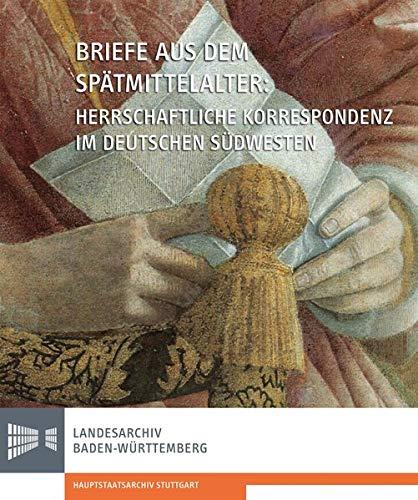 9783170263406: Briefe aus dem Spätmittelalter. Herrschaftliche Korrespondenz im deutschen Südwesten